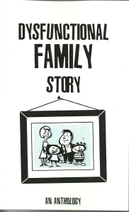 Dysfunctional Family Story, An Anthology
